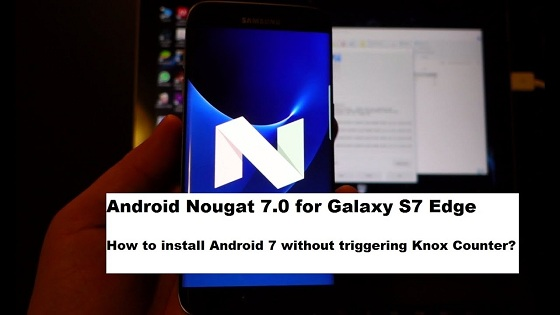 How to install official ROM – NO KNOX triggering For S7 Edge